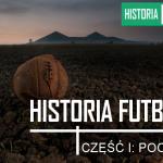 Historia piłki nożnej – część 1: Początki