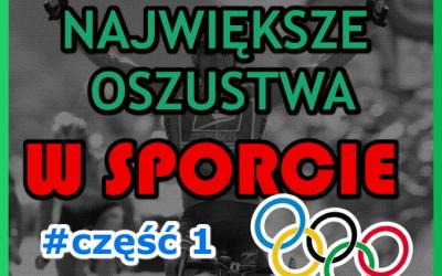 """Historia Sportu TV: Największe oszustwa w historii sportu – część 1: Ben Johnson i """"paraolimpijczycy"""""""