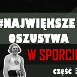 Historia Sportu TV: Największe oszustwa w historii sportu – część 3: Mężczyzna czy kobieta?
