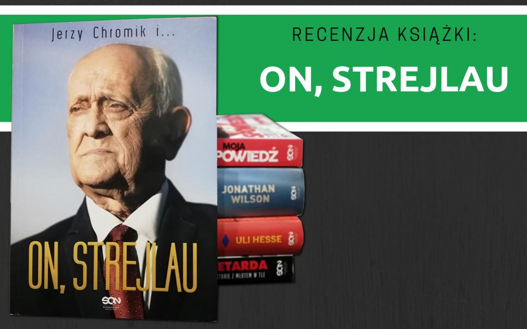 """Recenzja książki: """"On, Strejlau"""""""