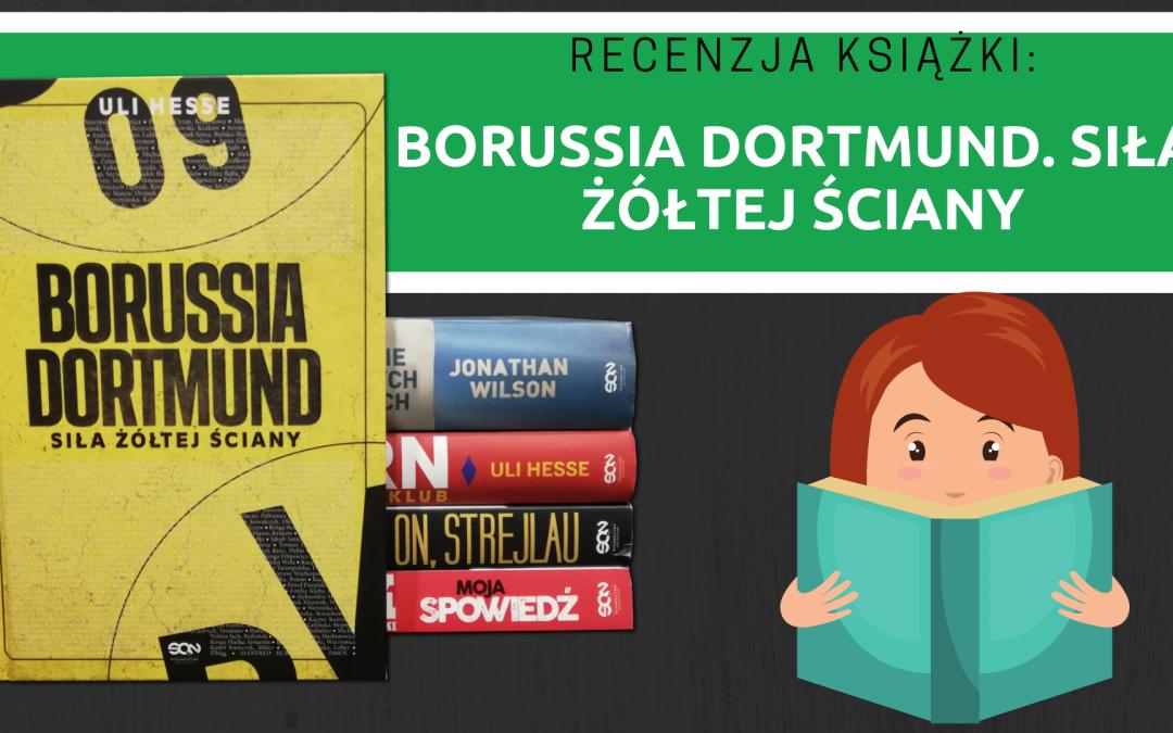 Recenzja książki: Borussia Dortmund. Siła Żółtej Ściany.