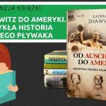 Od Auschwitz do Ameryki. Niezwykła historia polskiego pływaka
